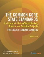 Common Core State Standards for Literacy in History/Social Studies, Science, and Technical Subjects for English Language Learners Grades 6-12 by Luciana C. de Oliverira
