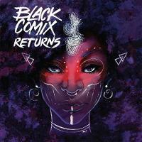 Black Comix Returns by John Jennings, Damian Duffy, Ashley A. Woods, Ron Wimberly