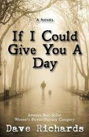 If I Could Give You a Day by Dave Richards