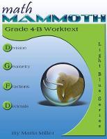 Math Mammoth Grade 4-B Worktext by Maria Miller