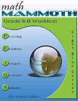 Math Mammoth Grade 6-B Worktext by Dr Maria Miller