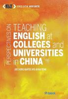 Teaching English at Colleges and Universities in China by Joel Heng Hartse, Jiang Dong