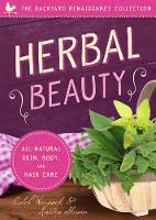 Herbal Beauty All-Natural Skin, Body and Hair Care by Caleb Warnock, Kirsten Skirvin