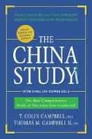 The China Study: Deluxe Revised and Expanded Edition The Most Comprehensive Study of Nutrition Ever Conducted and Startling Implications for Diet, Weight Loss, and Long-Term Health by T. Colin, Ph.D. Campbell, Thomas M., M.D., II Campbell