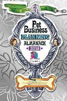 Pet Business Planning Almanack - 2018 by Laurren Darr, Ellen Zucker