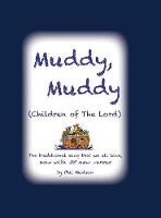 Muddy Muddy Children of the Lord by Philip M Hudson
