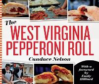 The West Virginia Pepperoni Roll by Candace Nelson, Emily Hillard