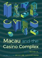 Macau and the Casino Complex by Kah-Wee Lee, Natalia Echeverri