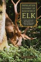 Population Ecology of Roosevelt Elk Conservation and Management in Redwood National and State Parks by Butch Weckerly