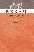 Great Basin Rock Art Archaeological Perspectives by Angus R. Quinlan