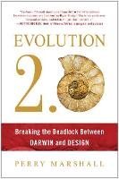 Evolution 2.0 Breaking the Deadlock Between Darwin and Design by Perry Marshall