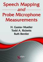 Speech Mapping and Probe Microphone Measurements by H. Gustav Mueller, Todd A. Ricketts