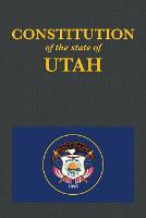 The Constitution of the State of Utah by Proseyr Publishing