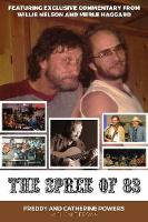 The Spree of 83 Featuring Exclusive Commentary from Willie Nelson and Merle Haggard by Freddy Powers, Catherine Powers, Jake Brown