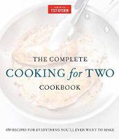 The Complete Cooking For Two Cookbook, Gift Edition 650 Recipes for Everything You'll Ever Want to Make by America's Test Kitchen