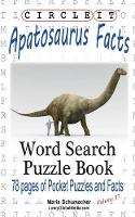 Circle It, Apatosaurus Facts, Word Search, Puzzle Book by Lowry Global Media LLC, Maria Schumacher