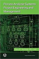 Process Analyzer Systems Project Engineering and Management by Gary D. Nichols
