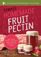 Simple Homemade Fruit Pectin How to make natural, filler-free fruit pectin for your jams and jellies by Caleb Warnock