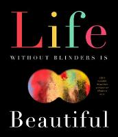 Life Without Blinders ... Is Beautiful Life is incredible. We just have to remove our blinders to see it. by David Miles