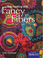 Rug Hooking with Fancy Fibers Sparkle, Shine, Texture by Gail Dufresne
