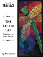 The Color Lab Color Cues for Rug Hooking by Wanda Kerr