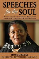 Speeches for the Soul A Collection of Inspirational Messages to Encourage, Enrich and Empower Your Life by Neletha Butterfield