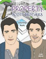 Hot Property The Scott Brothers Coloring Book: An Ultra Fan Tribute to Jonathan and Drew by Alex Silver