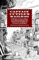 Captain Cuttle's Mailbag History, Folklore, and Victorian Pedantry from the Pages of Notes and Queries by Edward Welch