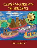 Summer Vacation with the Grizzbears Book 5 in the Animals Build Character Series by Aviva Hermelin