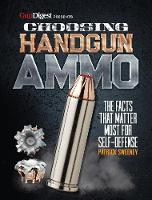 Choosing Handgun Ammo - The Facts that Matter Most for Self-Defense by Patrick Sweeney