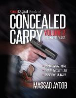 Gun Digest Book of Concealed Carry Volume II - Beyond the Basics by Massad Ayoob