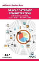 Oracle Database Administration Interview Questions You'll Most Likely Be Asked by Vibrant Publishers