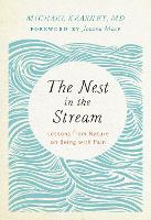 The Nest In The Stream by Michael Kearney MD
