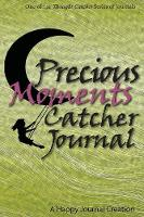 Precious Moments Catcher Journal One of the Thought Catcher Series of Journals by L M Adams