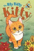 Itty Bitty Kitty by Catherine Follestad