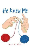 He Knew Me by Glen Wood