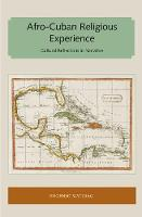 Afro-Cuban Religious Experience Cultural Reflections in Narrative by Eugenio Matibag