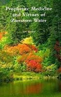 Prophetitc Medicine and Virtues of Zamzam Water by Ibn Kathir