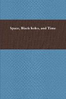 Space, Black Holes, and Time by Hawking