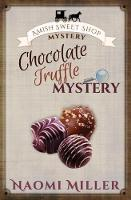 Chocolate Truffle Mystery by Professor Naomi (Smith College) Miller