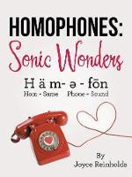 Homophones Sonic Wonders: H ? M- ? - Fon Hom = Same Phone = Sound by Joyce Reinholds
