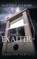 The Exalter Free to Serve by Matthew McHenry