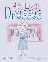 Miss Loxie's Dresses by By Cynthia Fintel