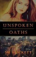 Unspoken Oaths by M J Spickett