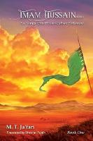 Imam Hussain (Pbuh) The Martyr of the Pioneer Culture of Mankind by Muhammad Taqi Ja'fari