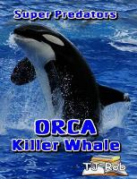 ORCA Killer Whale Age 6 and above by TJ Rob
