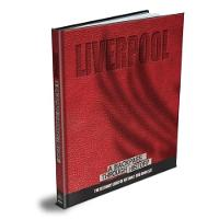 Liverpool A Backpass Through History by Michael O'Neill
