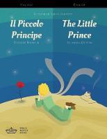Il Piccolo Principe / The Little Prince Italian/English Bilingual Edition with Audio Download by