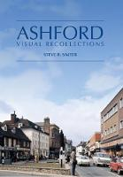 Ashford - Visual Recollections by Steve R. Salter
