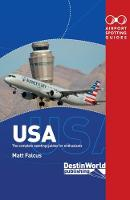 Airport Spotting Guides USA (2nd Edition) by Matt Falcus